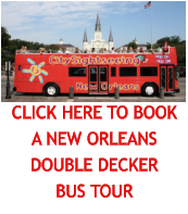 CLICK HERE TO BOOK A NEW ORLEANS DOUBLE DECKER BUS TOUR