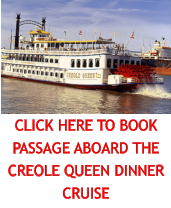CLICK HERE TO BOOK PASSAGE ABOARD THE CREOLE QUEEN DINNER CRUISE